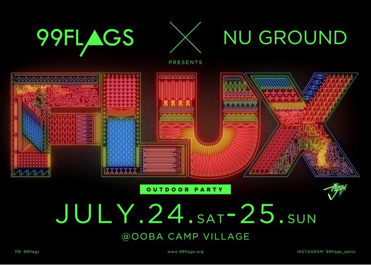 """99FLAGS & NU GROUND PRESENTS """"FLUX"""" OUT DOOR PARTY"""